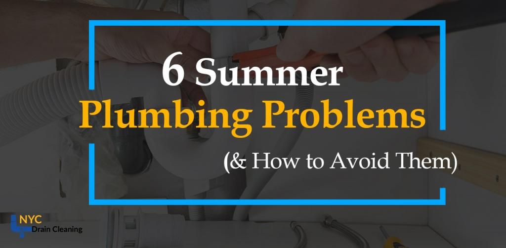 Summer Plumbing Problems